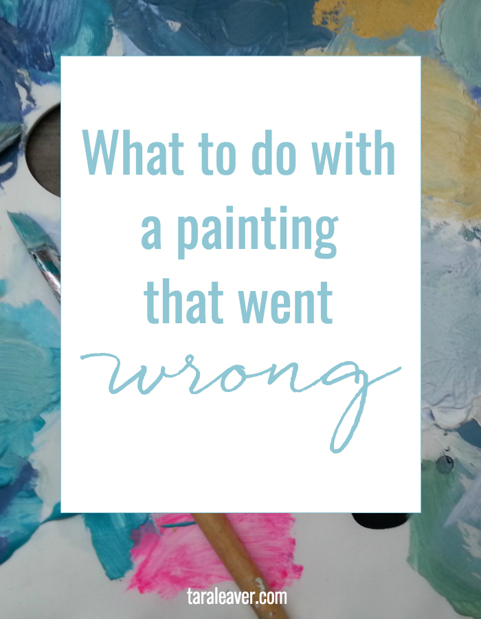 What to do with a painting that went wrong . A look at some ways to rectify the situation before giving up altogether.