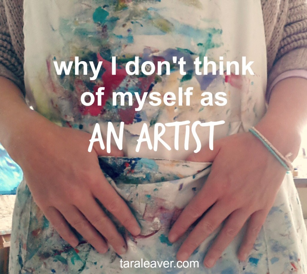 why i don't think of myself as an artist