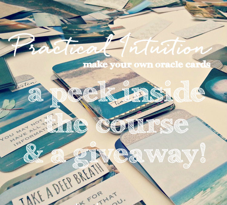 practical intuition {make your own oracle cards} :: a peek inside the course + a giveaway!