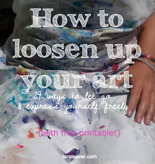 how to loosen up your art { + free printable!}