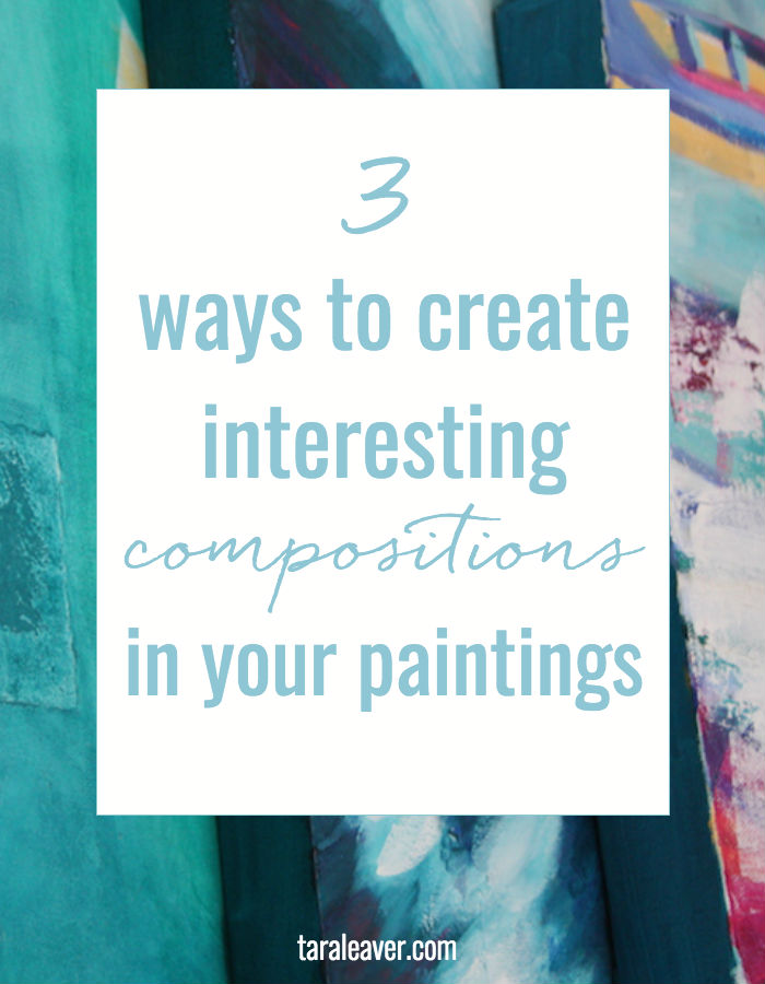 3 ways to create interesting compositions in your paintings