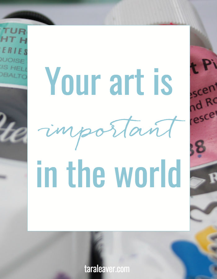 your art is important in the world {and how I know this even if I haven't seen it}