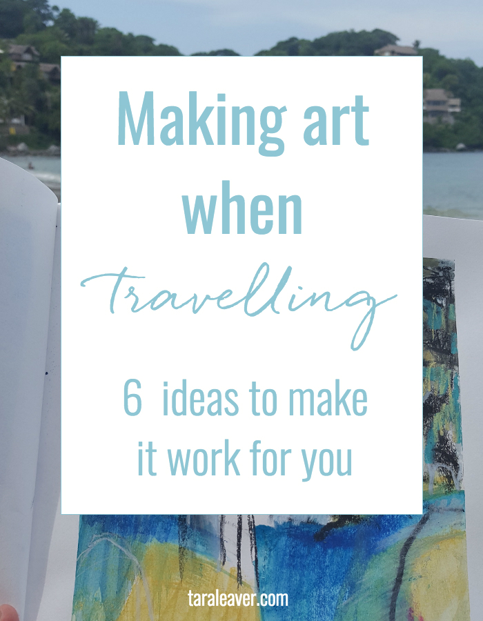 Making art when travelling - not always easy but totally doable! Here are 6 ideas to make it work for you, whether you're travelling across the world or making art in your home town.