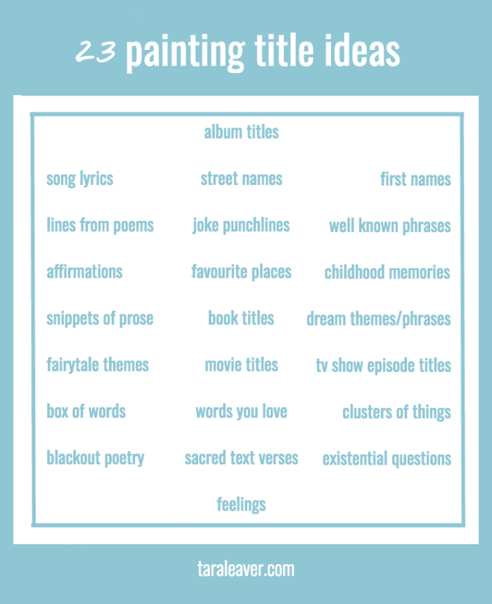 23 painting title ideas {+ free printable} - Tara Leaver