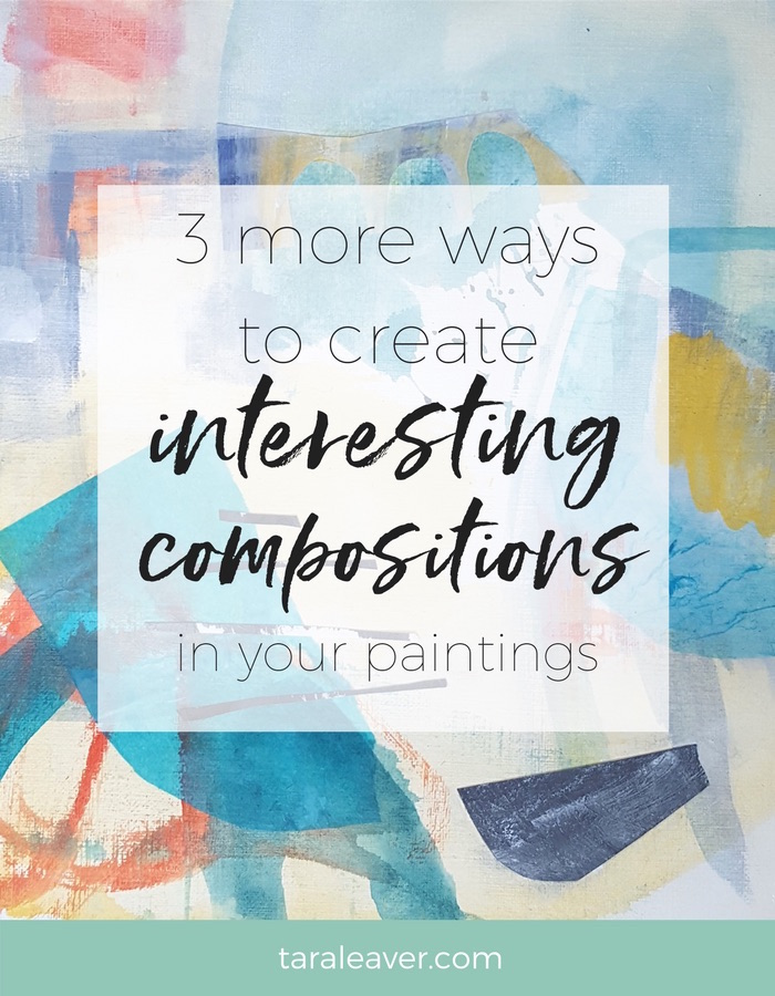3 more ways to create interesting compositions in your paintings