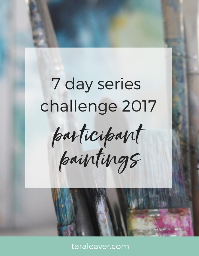 7 day series challenge 2017: participant paintings