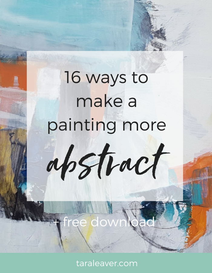 16 ways to make a painting more abstract, with practical suggestions to try