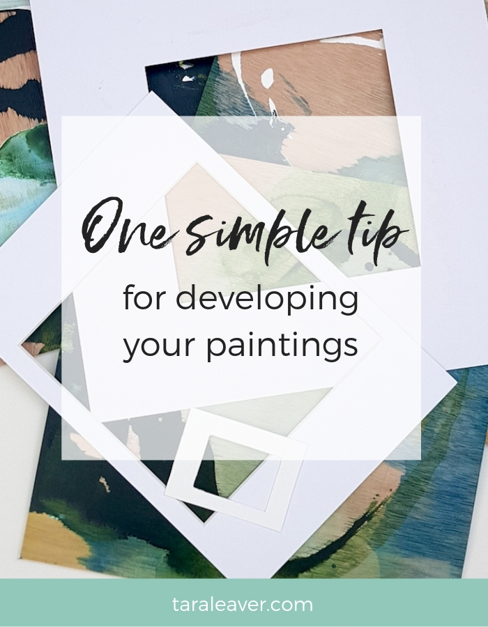 one simple tip for developing your paintings