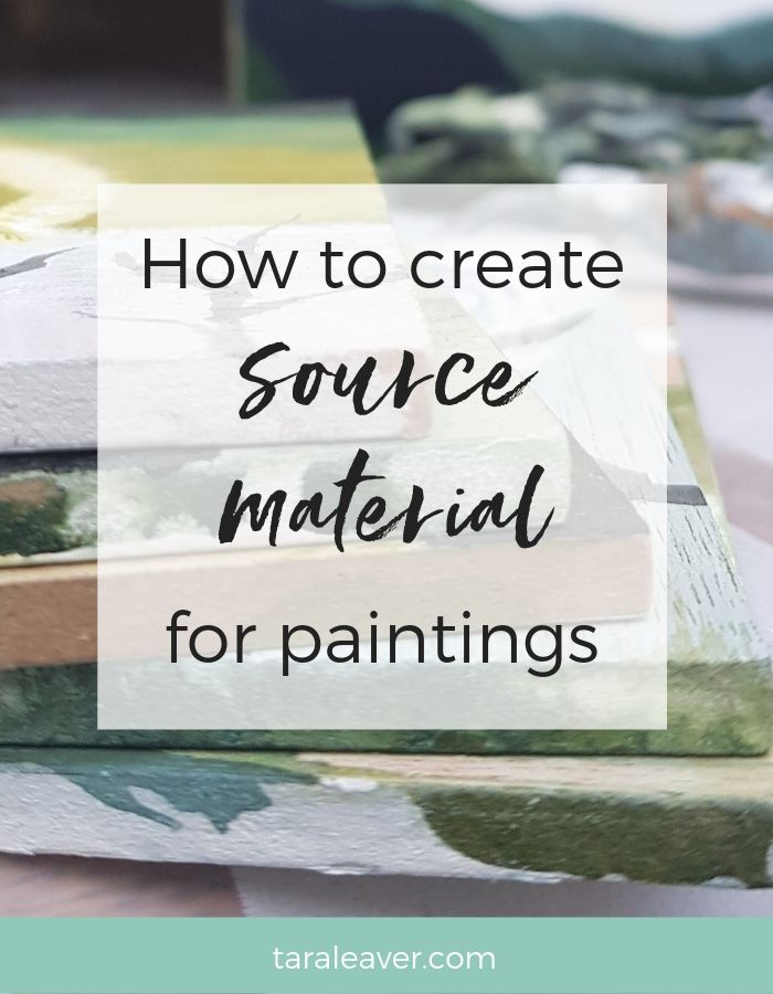 How to create source material for paintings