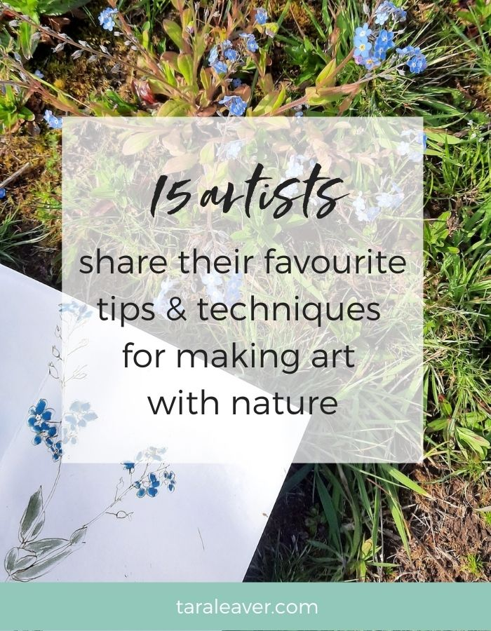 15 artists share their favourite tips and techniques for making art with nature